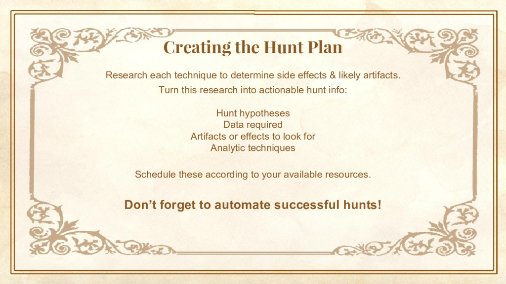 Creating the Hunt Plan Research each technique ...