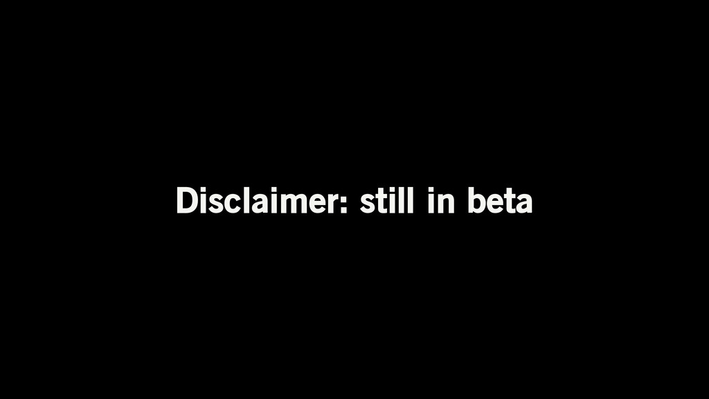 Disclaimer: still in beta