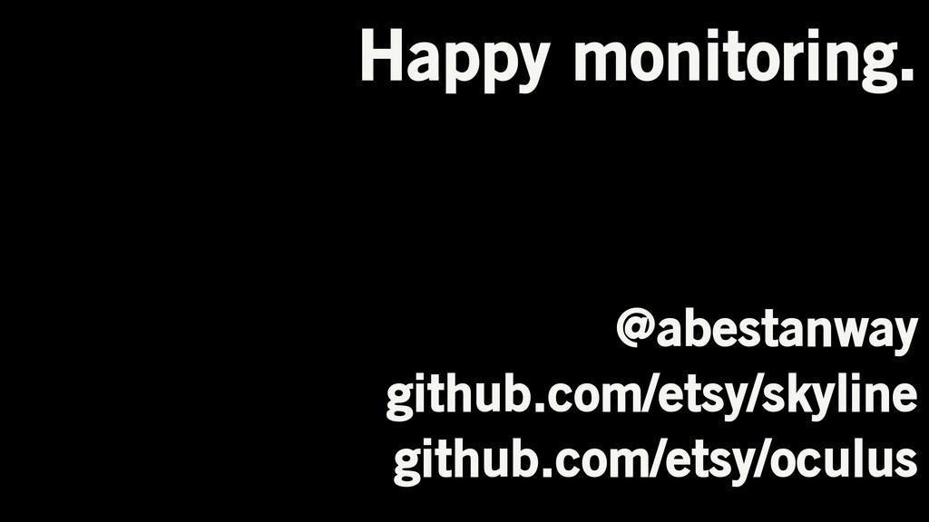 Happy monitoring. @abestanway github.com/etsy/s...