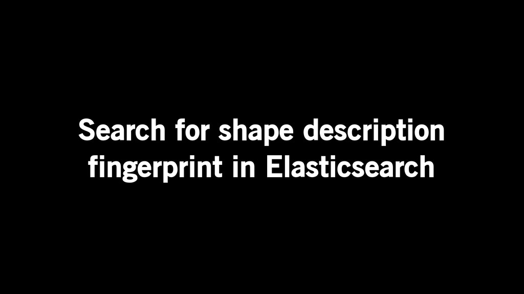 Search for shape description fingerprint in Ela...