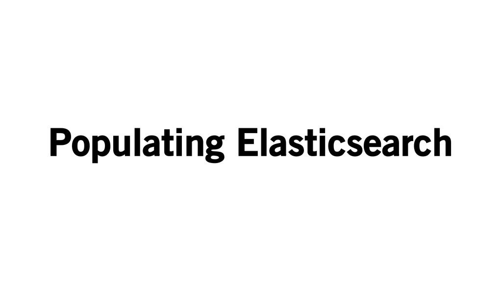 Populating Elasticsearch