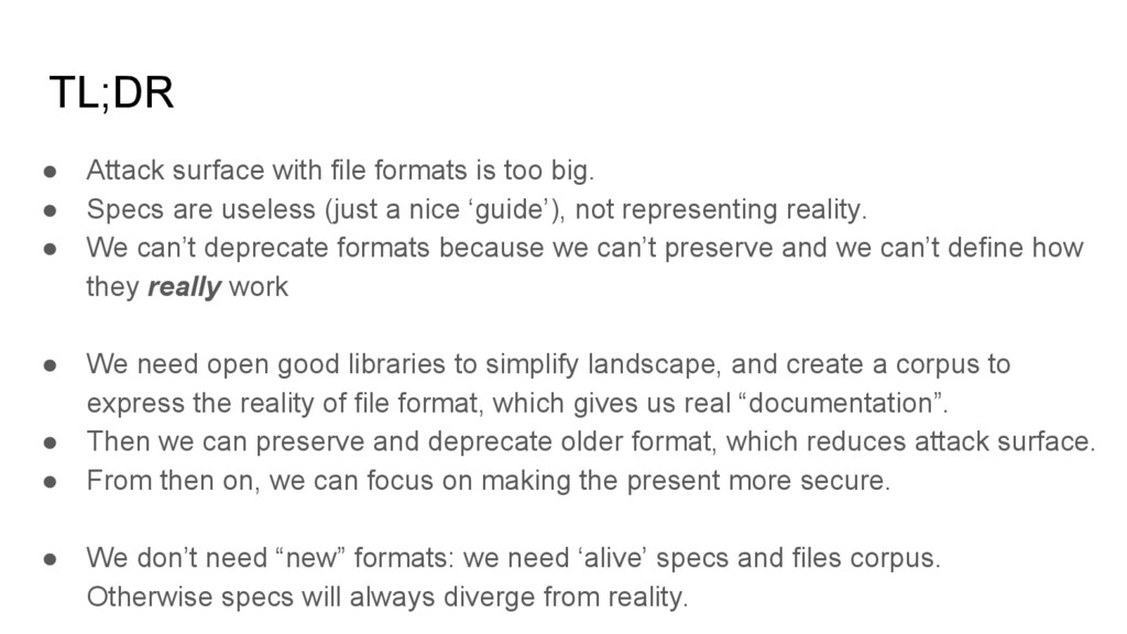 TL;DR ● Attack surface with file formats is too...