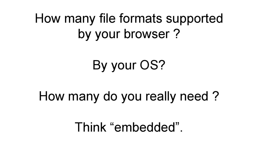 How many file formats supported by your browser...