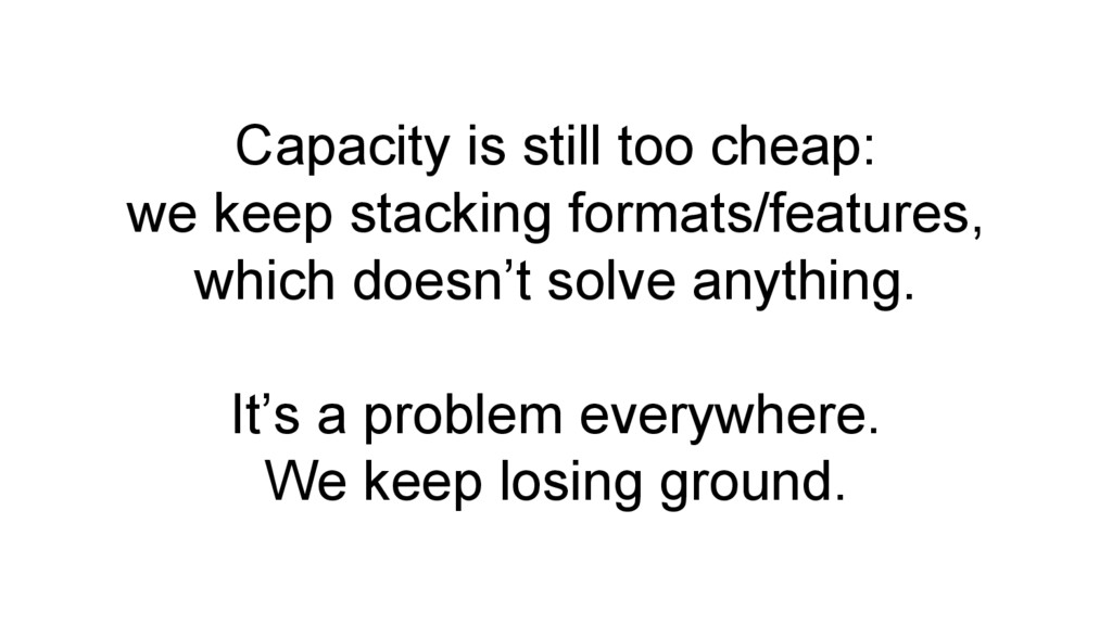 Capacity is still too cheap: we keep stacking f...