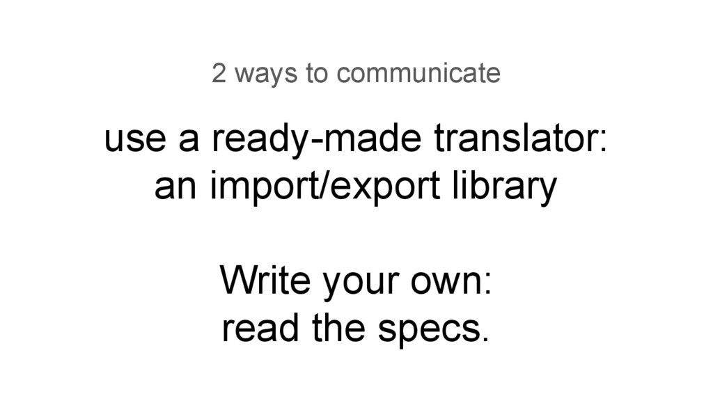 use a ready-made translator: an import/export l...