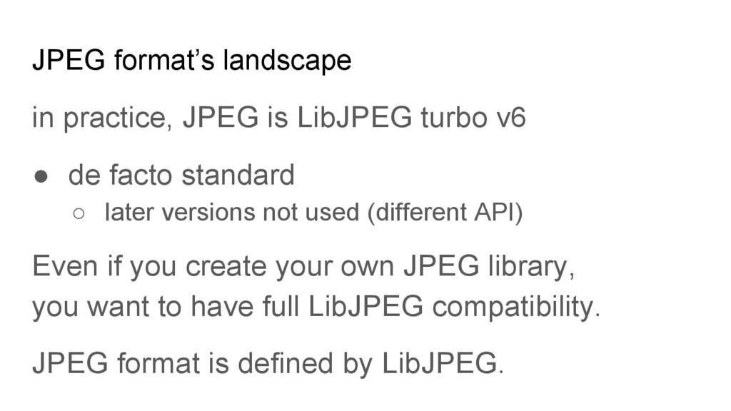 JPEG format's landscape in practice, JPEG is Li...