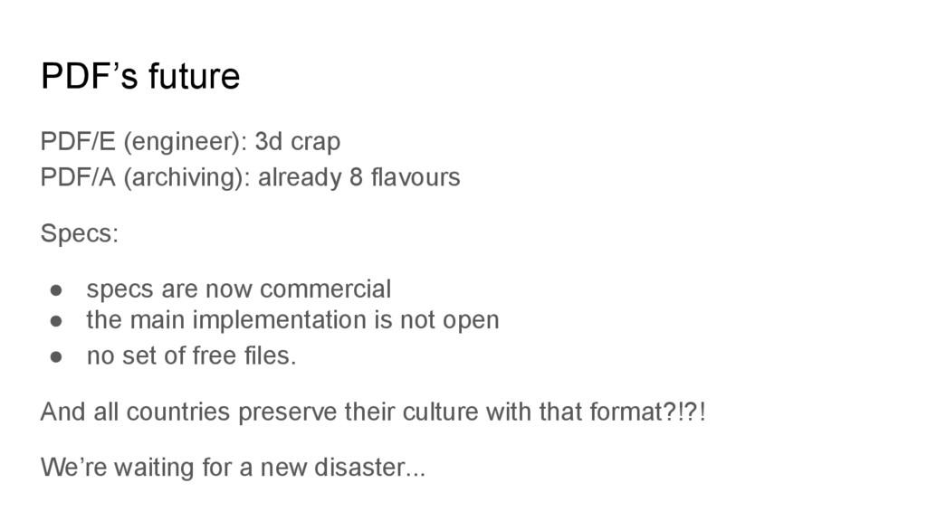 PDF's future PDF/E (engineer): 3d crap PDF/A (a...