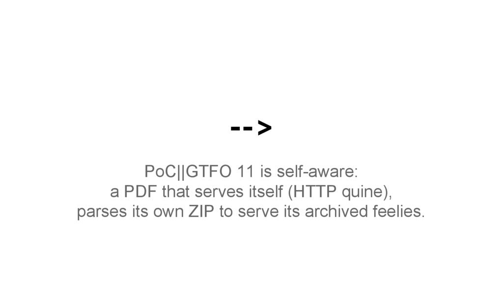 --> PoC||GTFO 11 is self-aware: a PDF that serv...