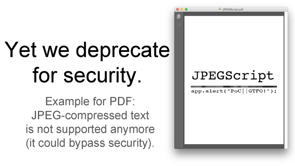 Yet we deprecate for security. Example for PDF:...