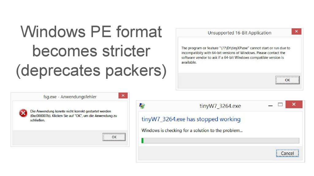 Windows PE format becomes stricter (deprecates ...