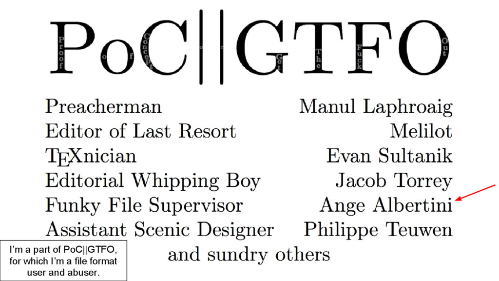 I'm a part of PoC||GTFO, for which I'm a file f...