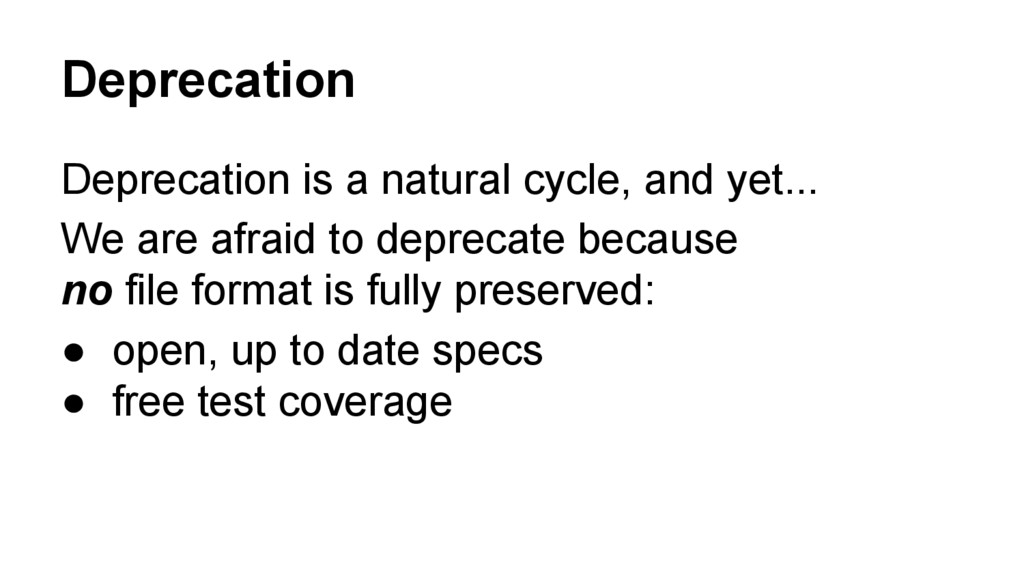 Deprecation Deprecation is a natural cycle, and...