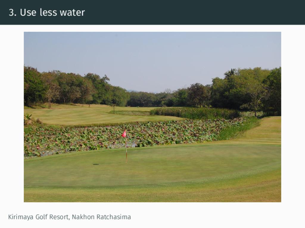 3. Use less water Kirimaya Golf Resort, Nakhon ...