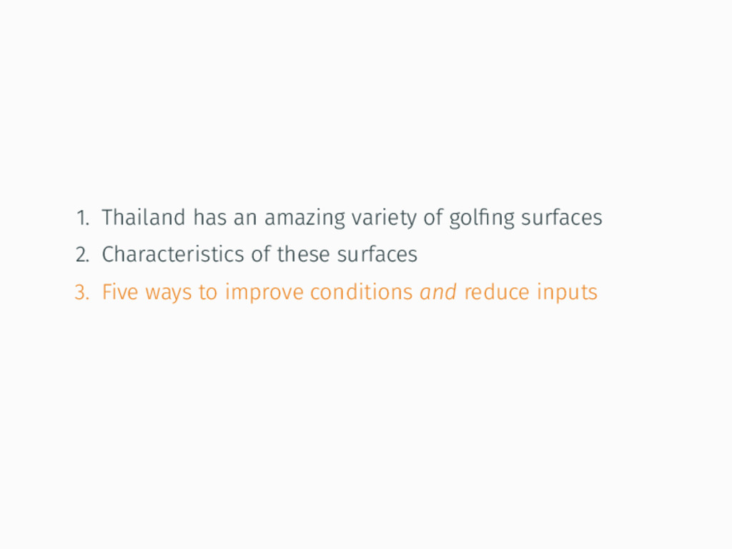 1. Thailand has an amazing variety of golfing su...