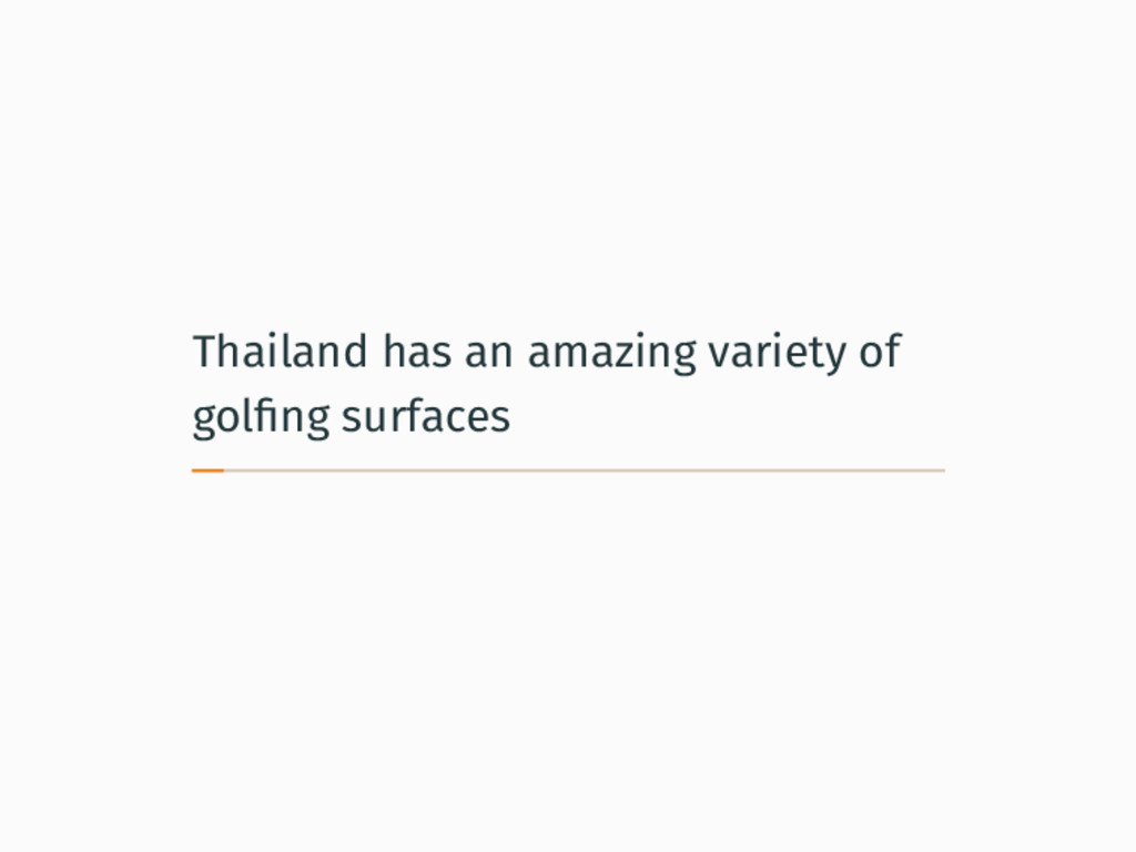 Thailand has an amazing variety of golfing surfa...