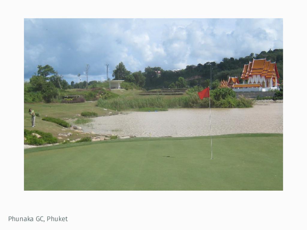 Phunaka GC, Phuket