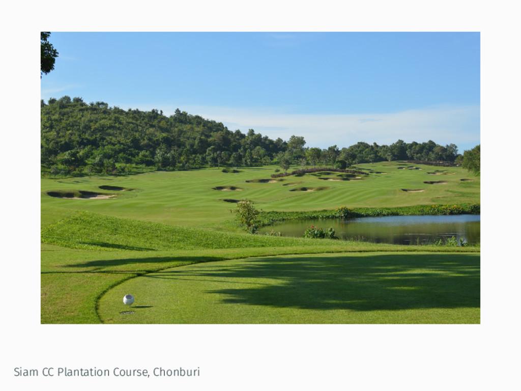Siam CC Plantation Course, Chonburi