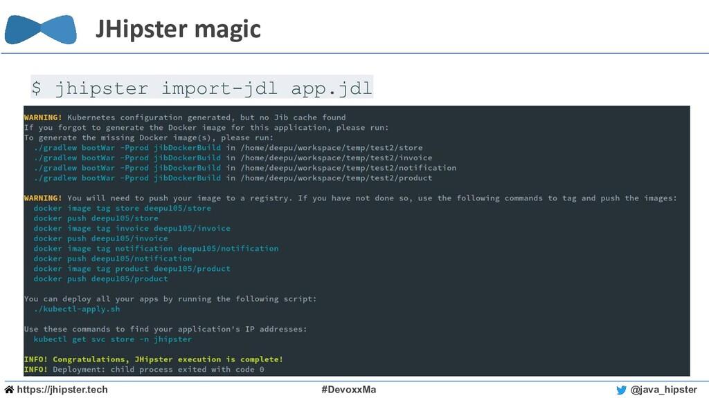 https://jhipster.tech #DevoxxMa @java_hipster J...