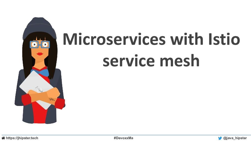 https://jhipster.tech #DevoxxMa @java_hipster M...