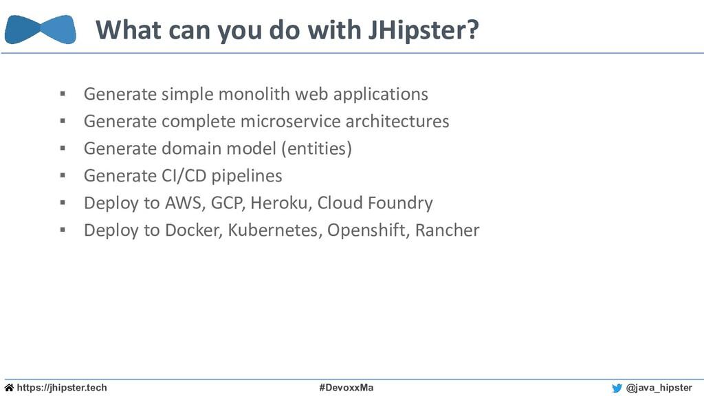 https://jhipster.tech #DevoxxMa @java_hipster W...