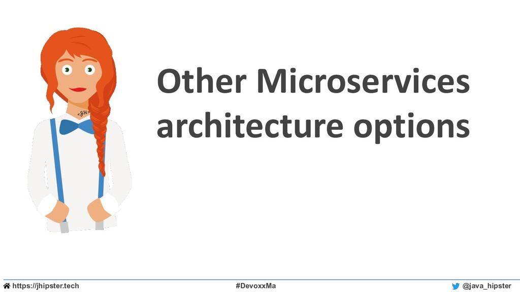 https://jhipster.tech #DevoxxMa @java_hipster O...