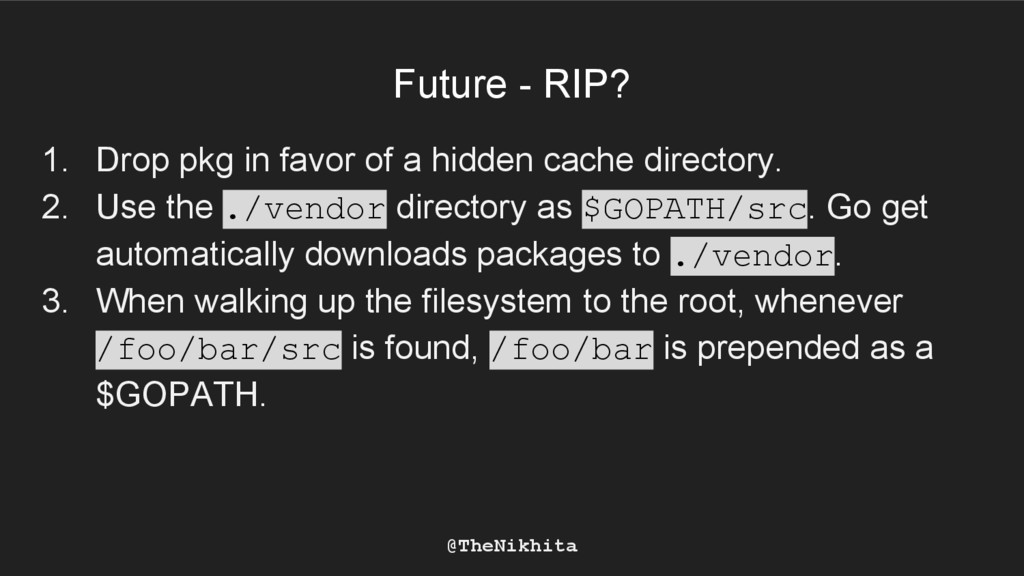Future - RIP? 1. Drop pkg in favor of a hidden ...