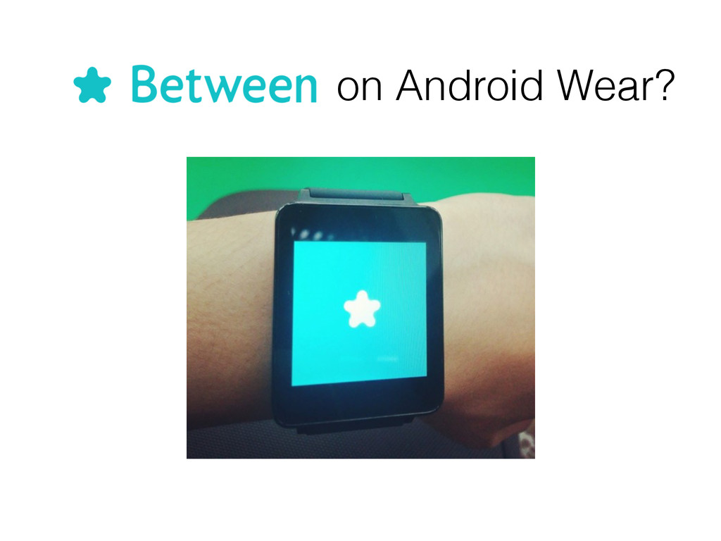 on Android Wear?