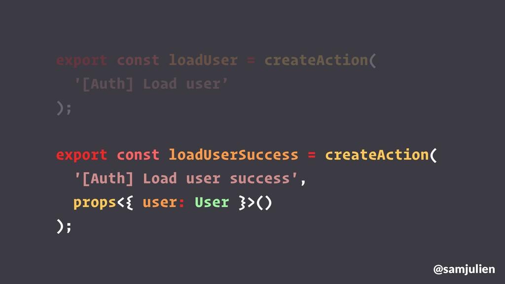 export const loadUser = createAction( '[Auth] L...