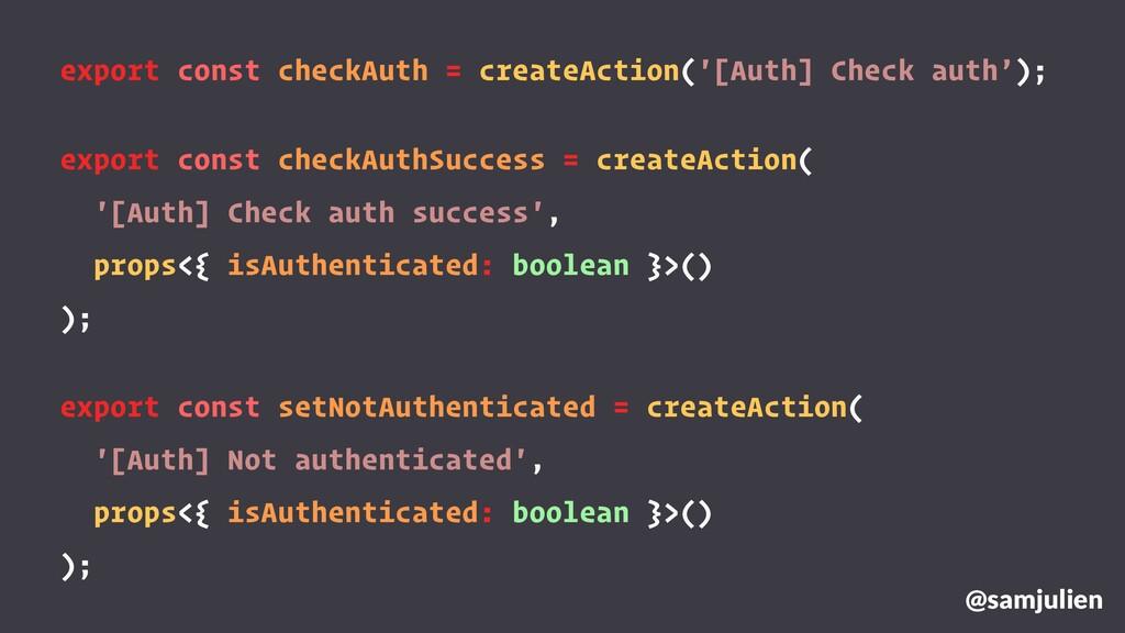 export const checkAuth = createAction('[Auth] C...
