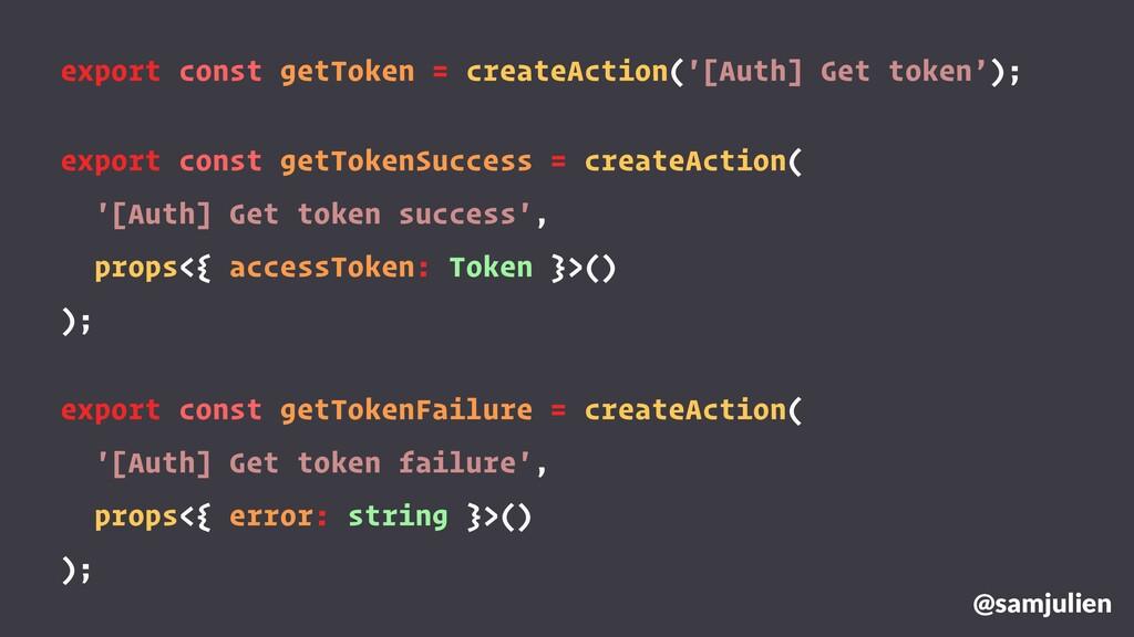 export const getToken = createAction('[Auth] Ge...