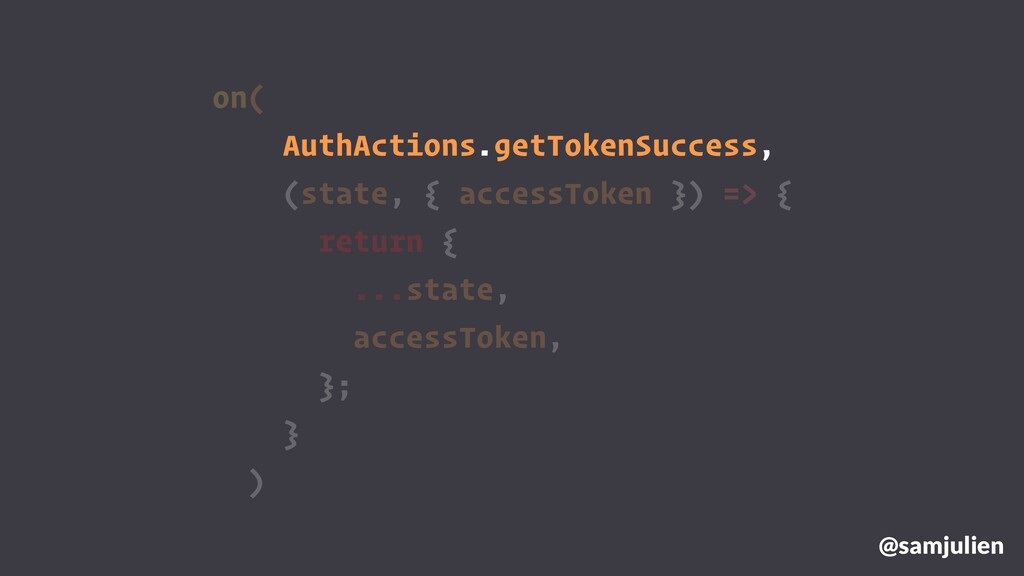 on( AuthActions.getTokenSuccess, (state, { acce...