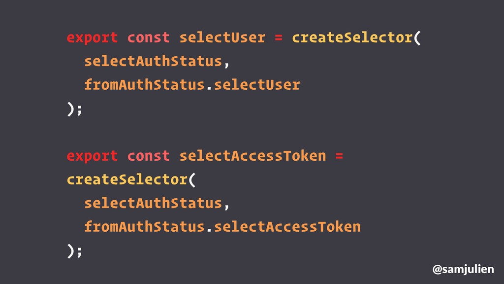 @samjulien export const selectUser = createSele...
