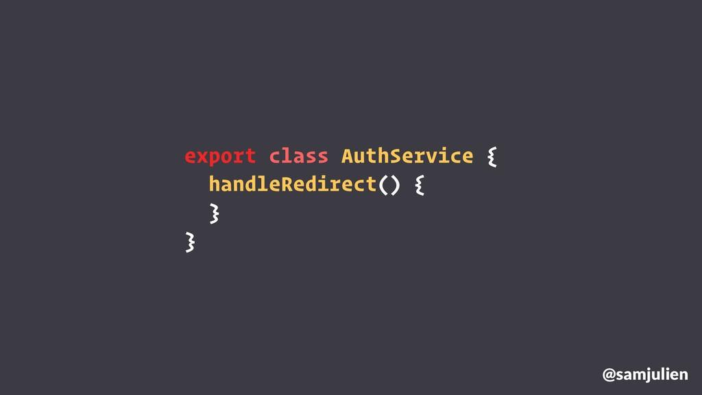 export class AuthService {⠀ handleRedirect() {⠀...