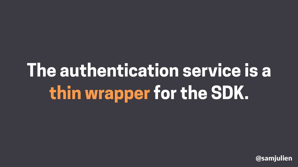 The authentication service is a thin wrapper fo...
