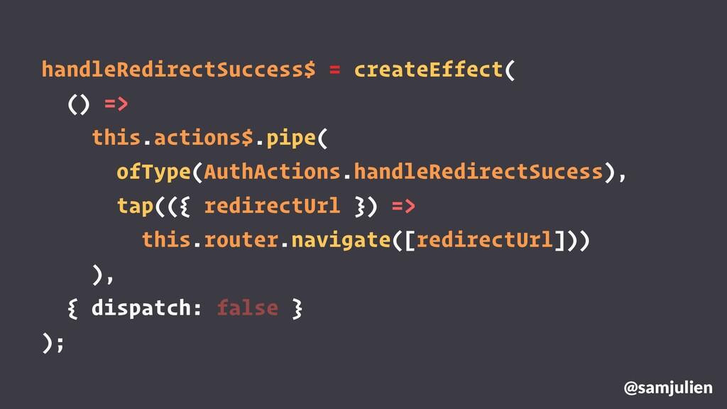 handleRedirectSuccess$ = createEffect( () => th...