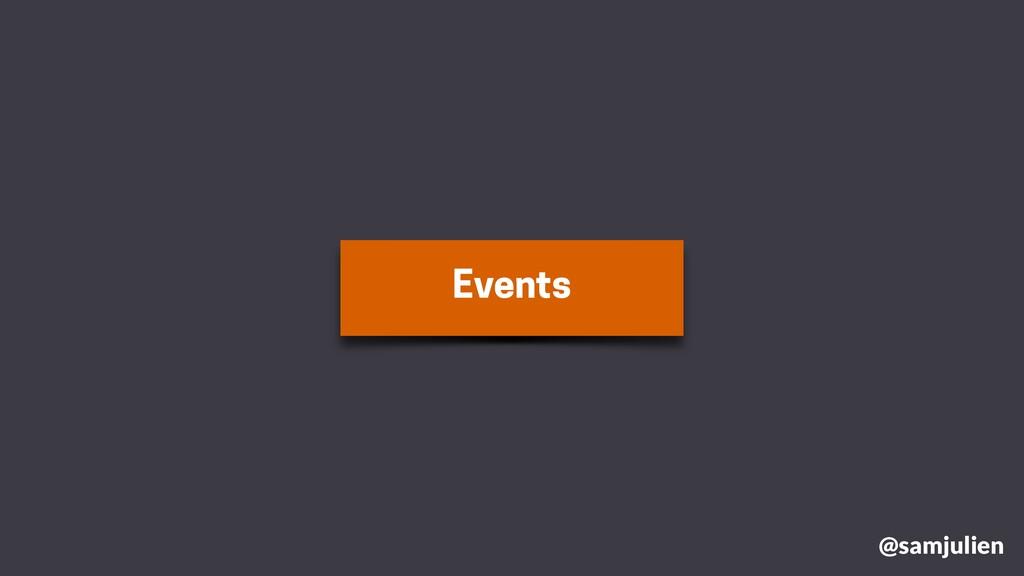 Events @samjulien