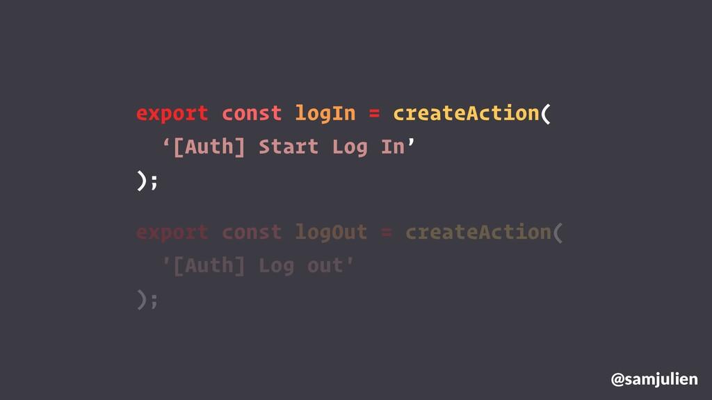 export const logIn = createAction( '[Auth] Star...