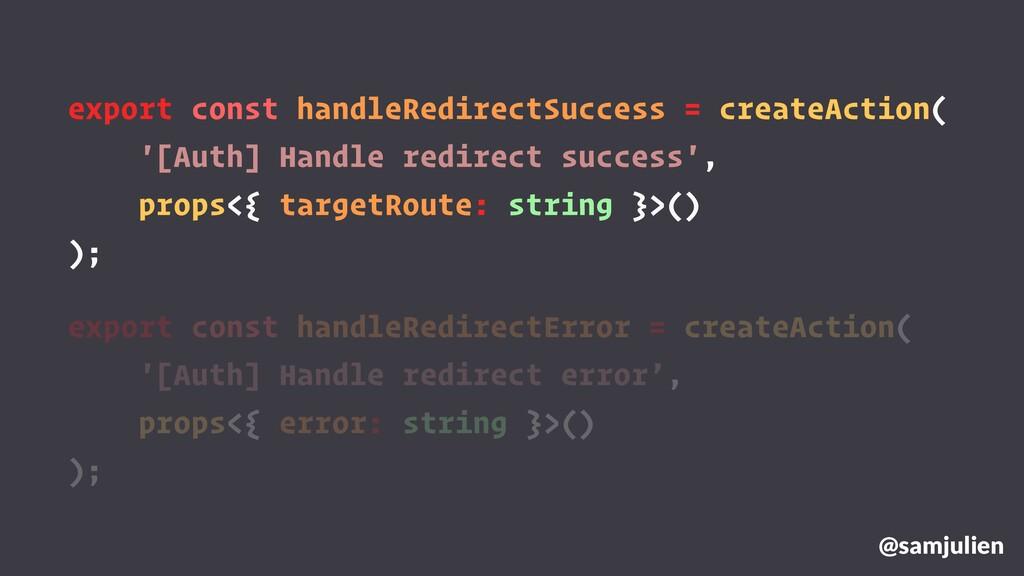 export const handleRedirectSuccess = createActi...