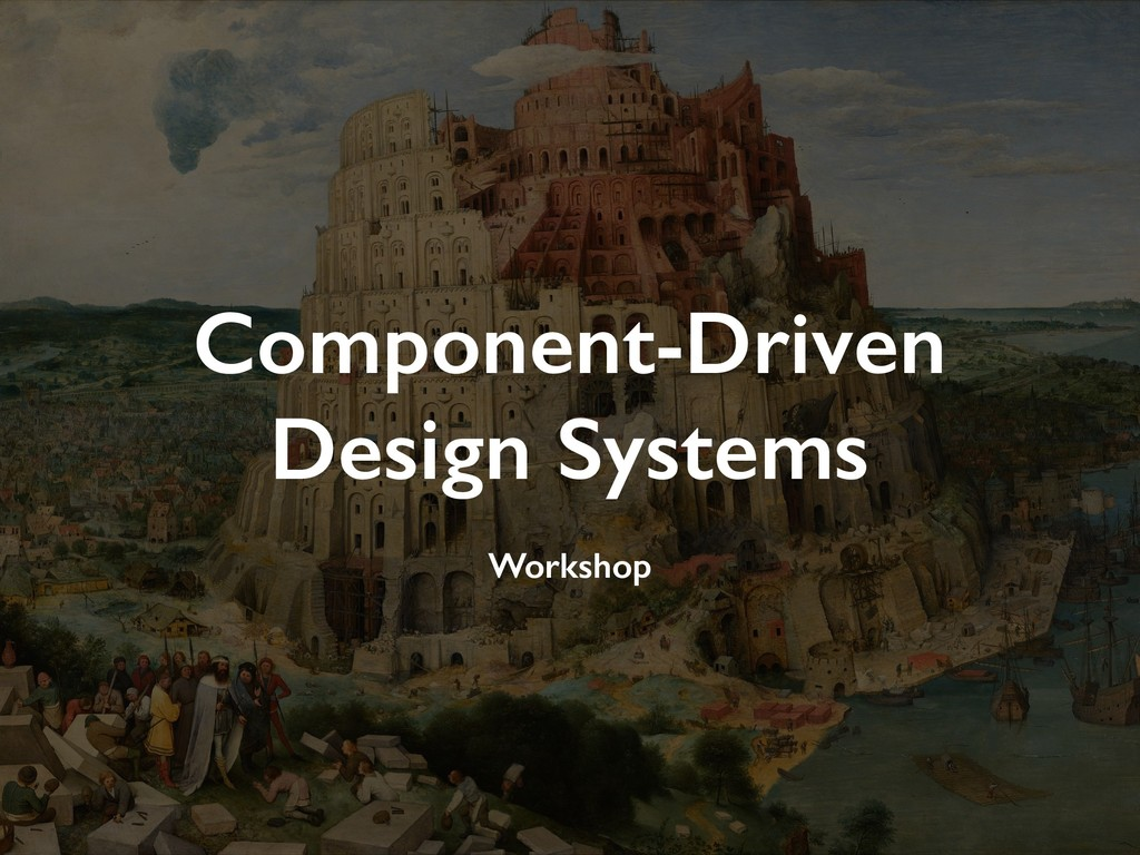 Component-Driven Design Systems Workshop