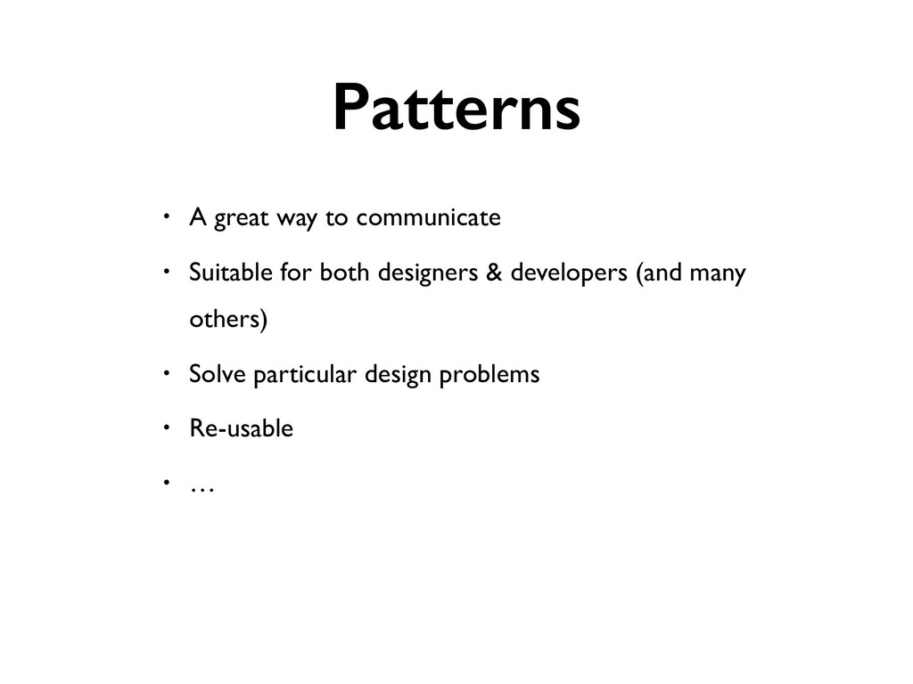 Patterns • A great way to communicate • Suitabl...