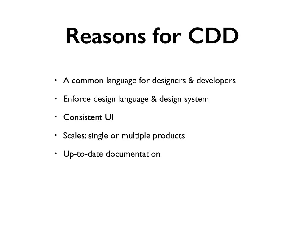 Reasons for CDD • A common language for designe...