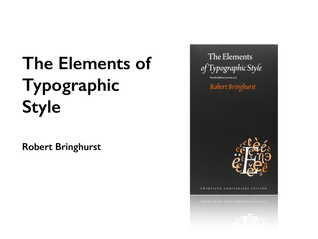 The Elements of Typographic Style Robert Bringh...