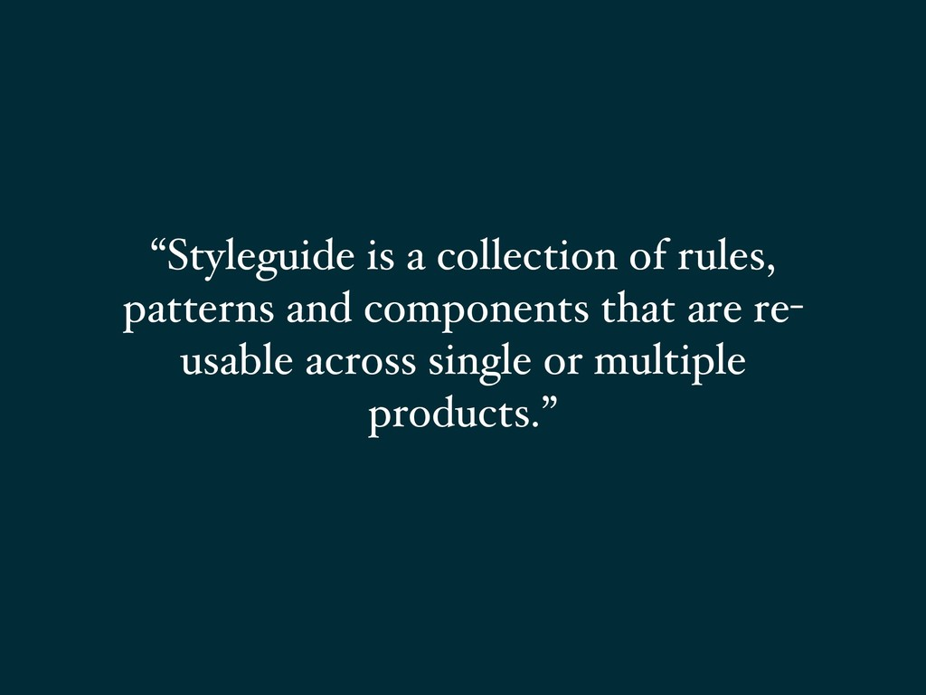 """Styleguide is a collection of rules, patterns ..."