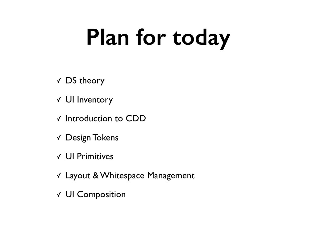 Plan for today ✓ DS theory ✓ UI Inventory ✓ Int...