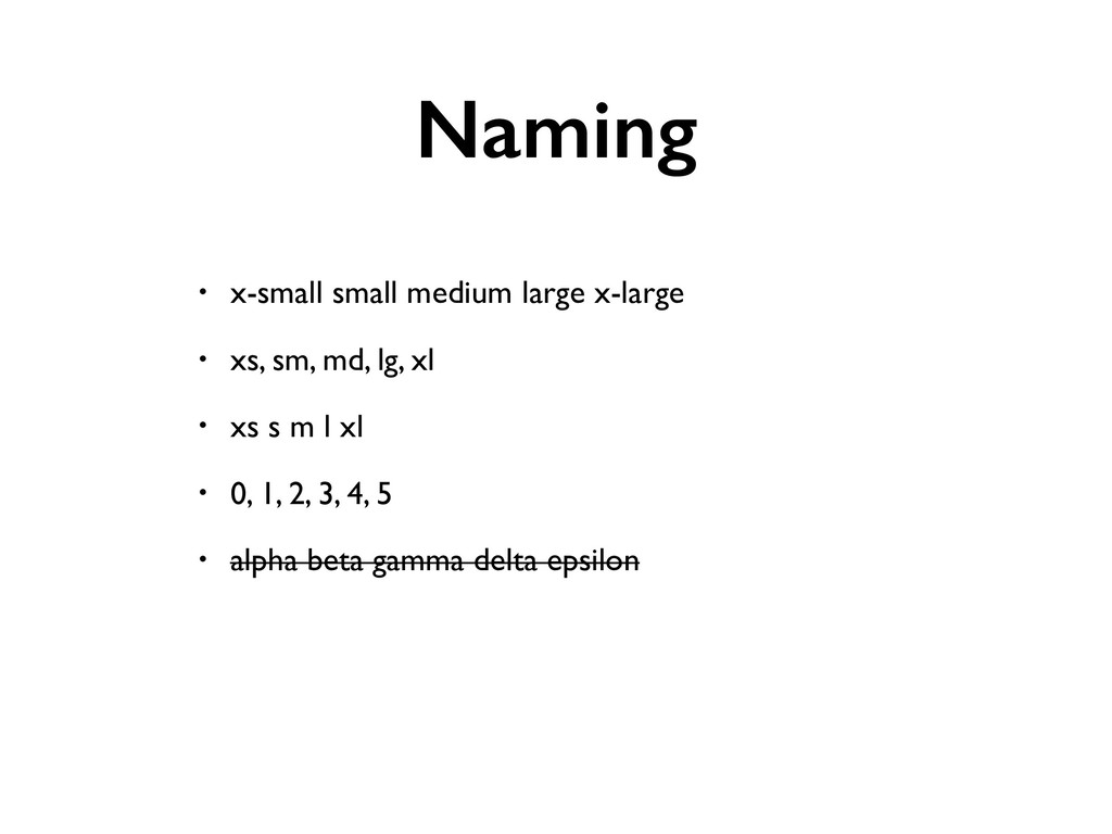 Naming • x-small small medium large x-large • x...