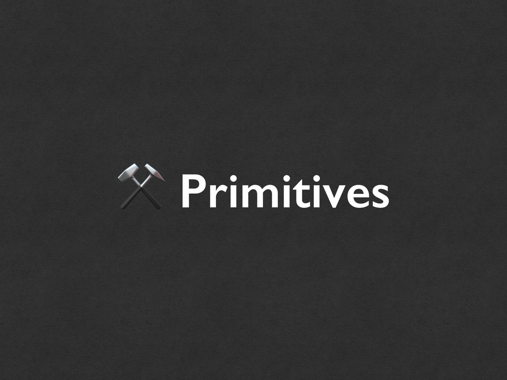 ⚒ Primitives