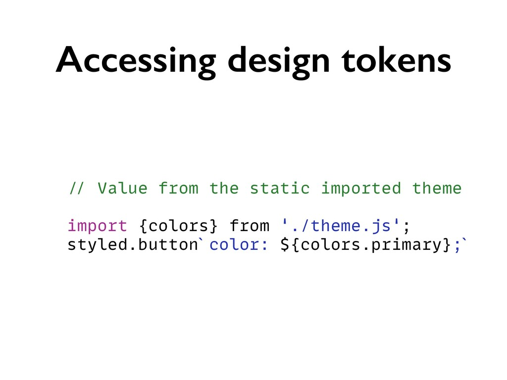 Accessing design tokens // Value from the stati...