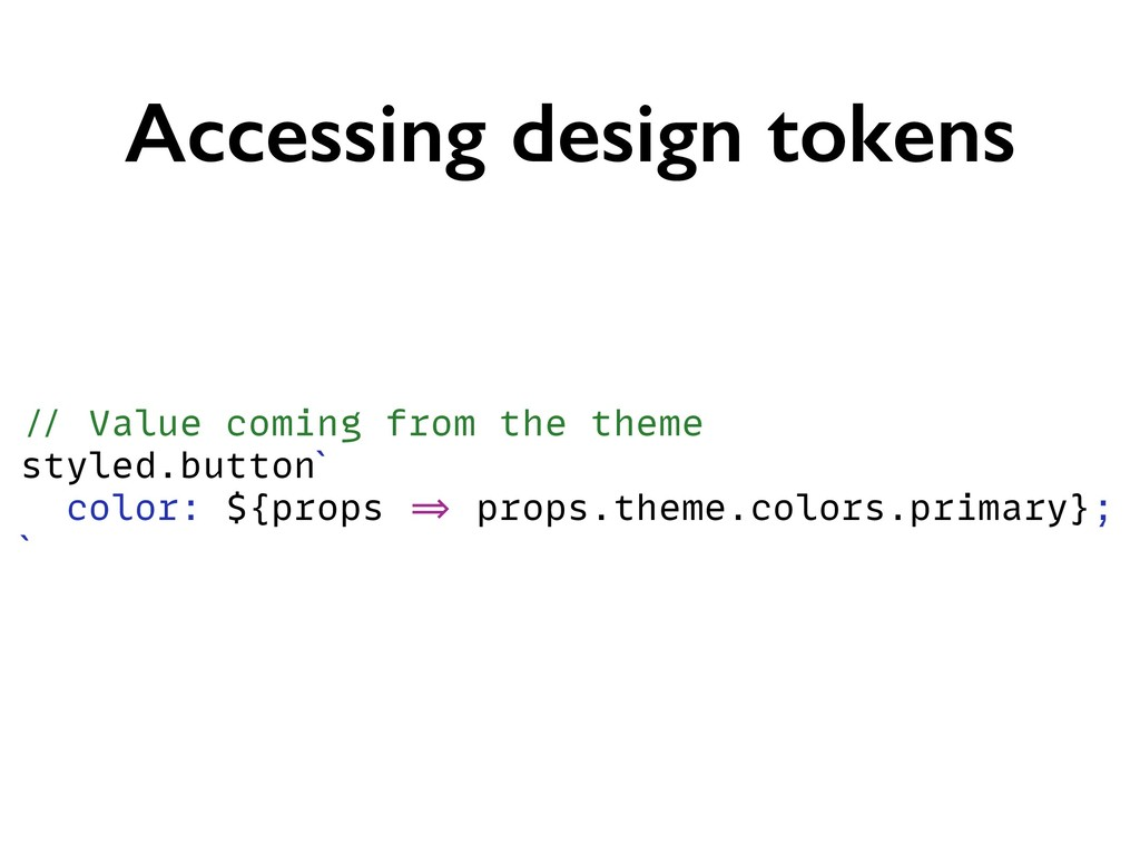 Accessing design tokens // Value coming from th...