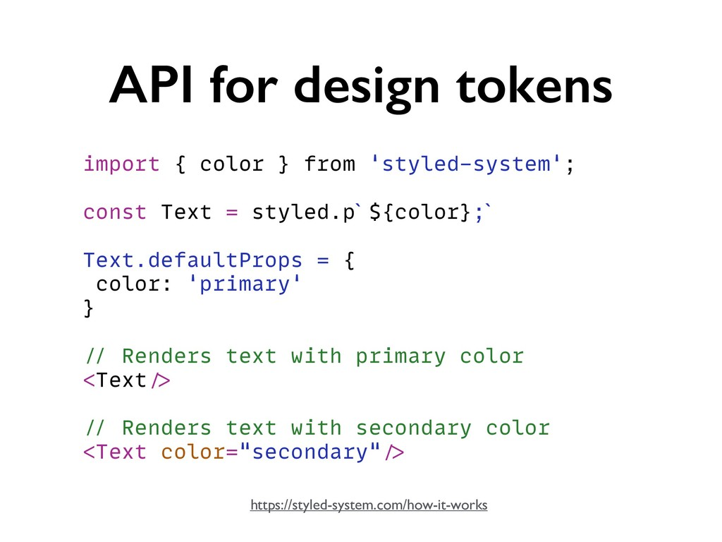 API for design tokens import { color } from 'st...