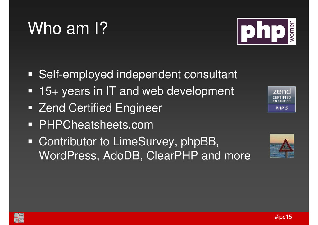 #ipc15 Who am I? Self-employed independent cons...